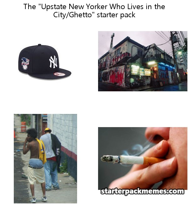 2528_upstate new yorker who lives in the cityghetto the best of starter pack memes upstate new yorker who lives in